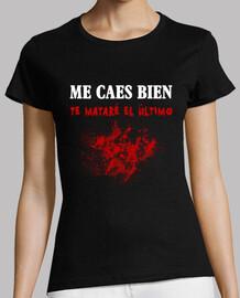 girl t-shirt will kill you last