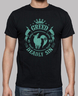 greed is my deadly without