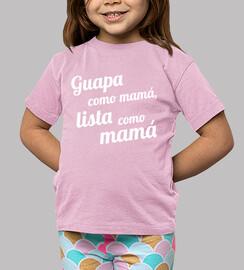 Guapa como mamá, lista como mamá