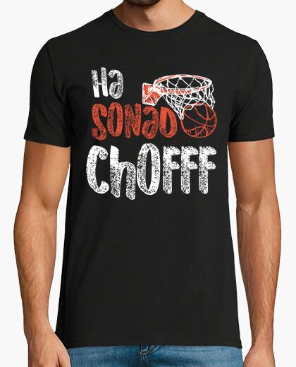 Camiseta Ha sonado Chofff 2017