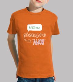 Háblame siempre con AMOR - Niño, manga corta, naranja