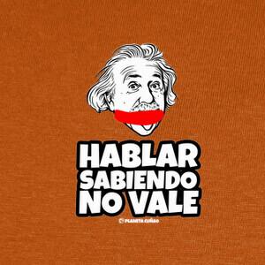 T-shirt Hablar sabiendo no vale