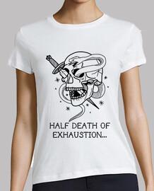 HALF DEATH OF EXHAUSTION