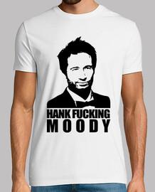 Hank fucking Moody