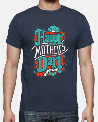 HAPPY MOTHER'S DAY tshirt homme
