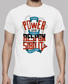 has great power comes with a great respons shirt man