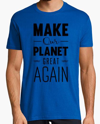 Camiseta haz que nuestro planeta sea grande otra