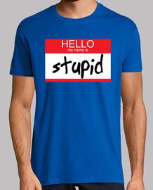 Hello mi name is stupid