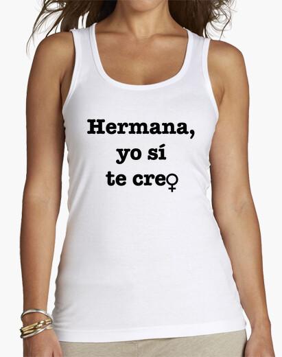 Camiseta Hermana, yo si te creo
