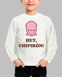 Hey Chipirón!