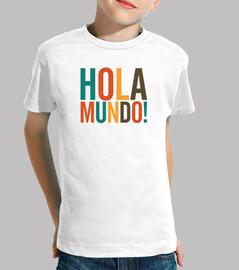 Hola Mundo! Hello World!