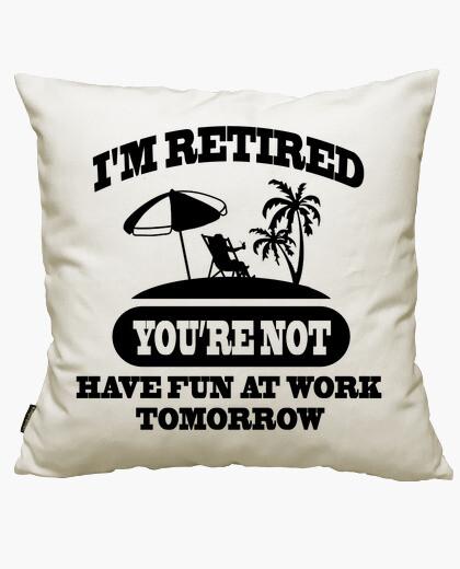 Housse de coussin je suis à la retraite...