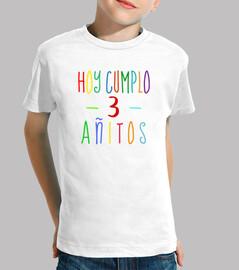 Hoy cumplo 3 años - camiseta tercer cumpleaños niño o niña