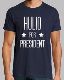 HULIO FOR PRESIDENT Camiseta hombre