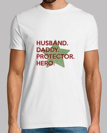 hus band . dad dy. pro tector. hero .