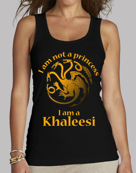 I am not a princess i am a khaleesi