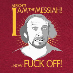 I Am The Messiah! (La vida de Brian) T-shirts