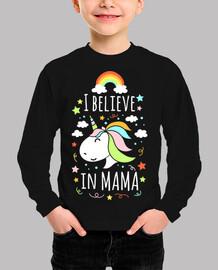 I believe in mama