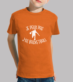 i can not i have basketball
