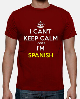 I can´t keep calm joder I´m Spanish