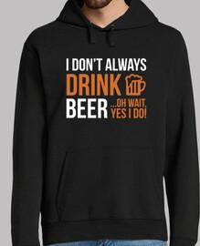 I Don't always drink beer ... oh wait y
