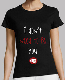 I DON'T NEED TO BE YOU (BAREI)