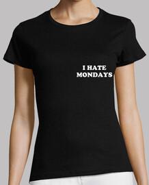 I Hate Mondays, lunes, camiseta mujer