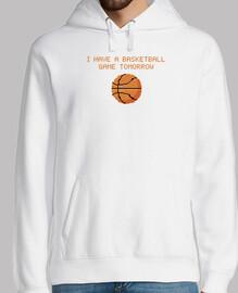 I have a basketball game tomorrow