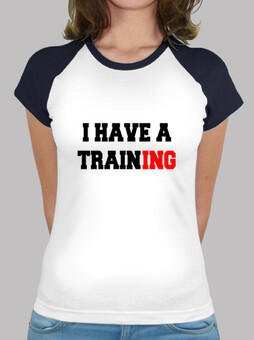 I have a training
