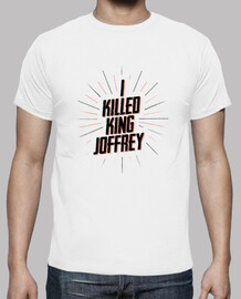 I KILLED KING JOFFREY tshirt homme