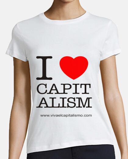 Camiseta I LOVE CAPITALISM GIRL
