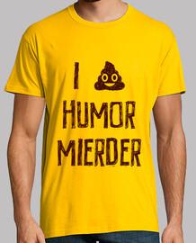 I love humor mierder (tinta marron)