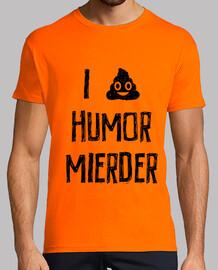 I love humor mierder (tinta negra)