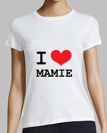 i love mamie / mamy / grandmother
