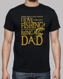 I Love More Than Fishing is Being a Dad