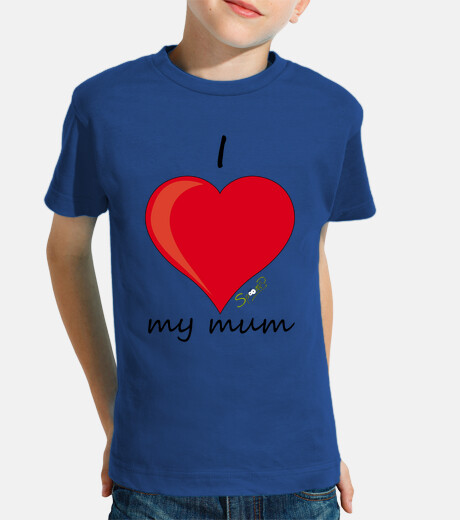 Camiseta I love my mum