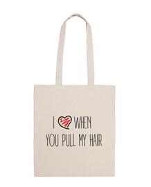 i love quando you tira la mia hair