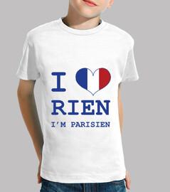 I Love rien I'm Parisien