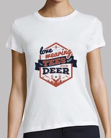 I LOVE WEARING TEES WITH DEER tshirt femme