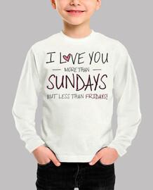 I love you more than Sundays