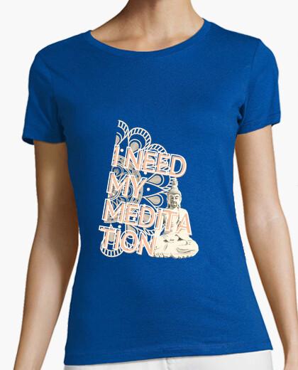 I need my meditation woman t-shirt