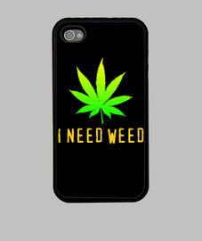 I need weed