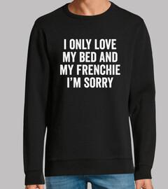 I Only Love My French Bulldog