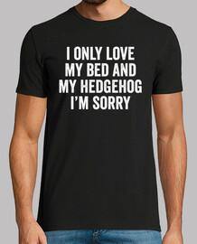 I Only Love My Hedgehog