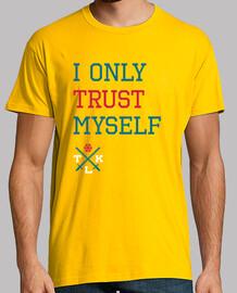 I Only Trust Myself