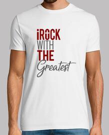 I Rock with the greatest (Yo oscilo con el mayor)