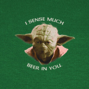 I Sense Much Beer in You T-shirts