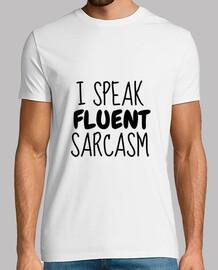 i speak fluent sarcasm / humor