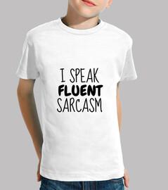 I speak fluent sarcasm / Humour