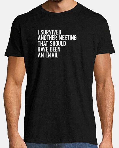 I Survived Another Meeting That Should Have Been An Email